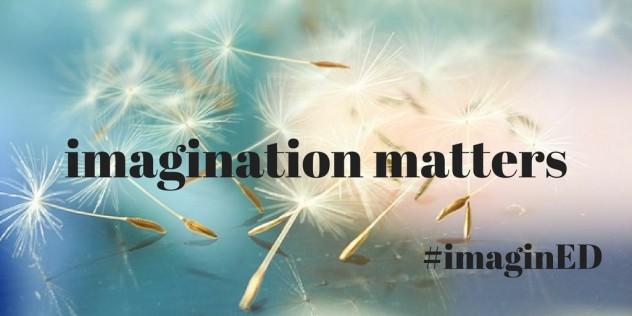 imagination matters #imaginED